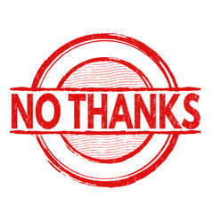 no thanks stamp vector image