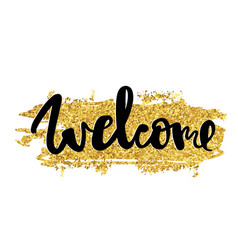 welcome gold hand written typography poster vector image