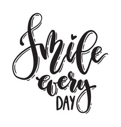 handwritten smile every day lettering vector image