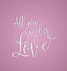 All you need is love text design 0601 vector