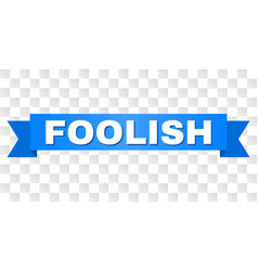Blue ribbon with foolish title vector