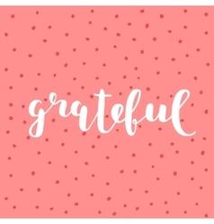 Grateful Brush lettering vector