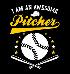 i am an awesome pitcher vector image