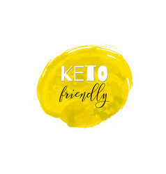 keto friendly lettering on hand paint yellow vector image
