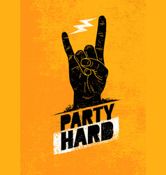 party hard creative motivation banner vector image