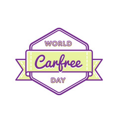 World carfree day greeting emblem vector