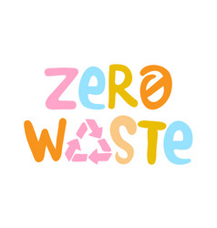 Zero waste handwritten sign with colorful vector