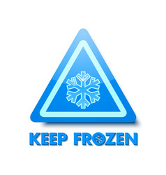 Keep frozen triangular sign with snowflake placed vector