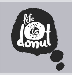 life is donut in a speech bubble vector image