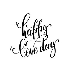 Happy love day black and white hand lettering vector