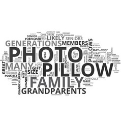 A photo pillow a great gift for grandparents text vector