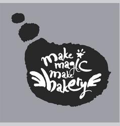 make magic make bakery in a speech bubble vector image