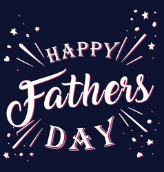 happy fathers day typography design vector image