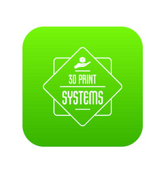 systems 3d printing icon green vector image