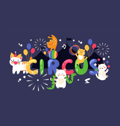 circus cats typography poster cute kittens vector image