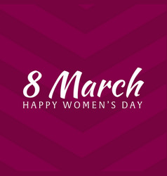 8 march happy womens day international woomen s vector image