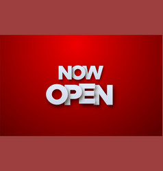Now open white sign on red background vector