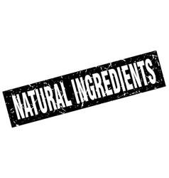 Square grunge black natural ingredients stamp vector