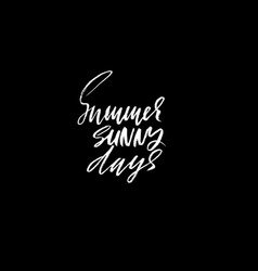 summer sunny days hand drawn lettering vector image