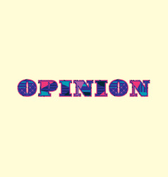 Opinion concept word art vector