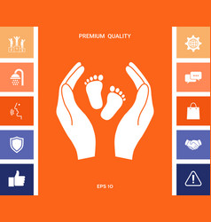 Hands holding baby foot - protection symbol vector