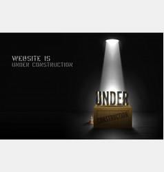 Poster under construction n wood box in spotlight vector