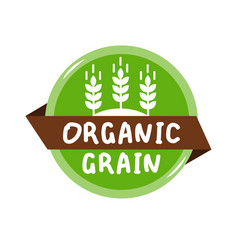 round green label with text organic grain vector image