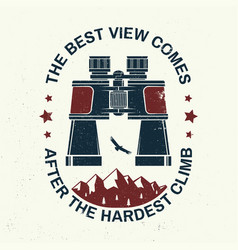 the best view comes after hardest climb slogan vector image