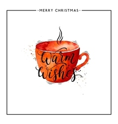 Warm wishes text on watercolor red cup vector image