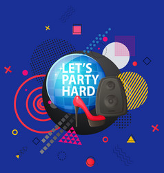 lets party hard disco ball and abstract design vector image
