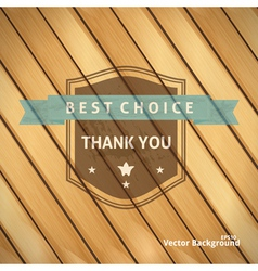 Best Choice Grunge Banner on Wooden Backdrop vector image