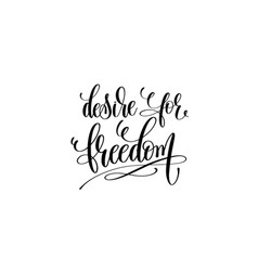 Desire for freedom motivational and inspirational vector