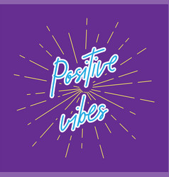 Positive vibes hand lettering with sunburst lines vector