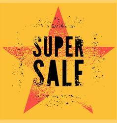 super sale typography vintage style grunge poster vector image
