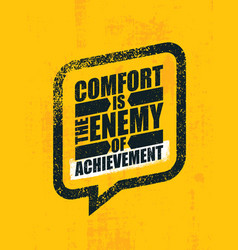comfort is the enemy of achievement strong vector image vector image