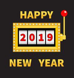 happy new year 2019 slot machine golden glowing vector image