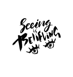 Seeing is believing hand drawn dry brush vector