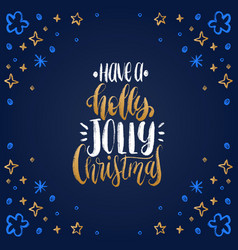 Have a holly jolly christmas lettering on blue vector