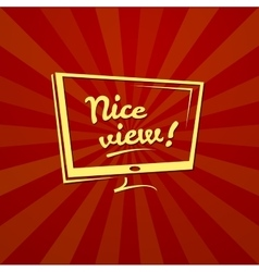 Nice view typography vector image
