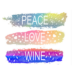 Peace love wine a set of phrases of slogan on the vector