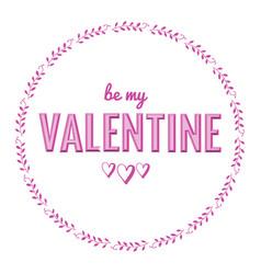 ba my valentine typography phrase vector image