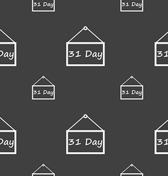 Calendar day 31 days icon sign Seamless pattern on vector image