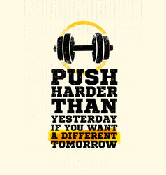 push harder than yesterday workout and fitness vector image