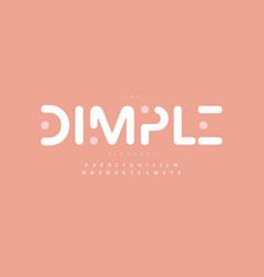simple dimple alphabet letter font modern logo vector image