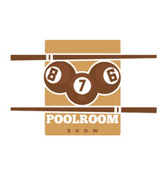 Pool room show promotional emblem in sepia colors vector