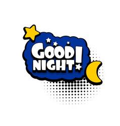 Comic book text bubble advertising good night vector