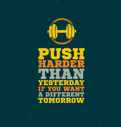 Push harder than yesterday workout and fitness vector