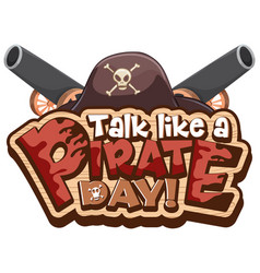 talk like a pirate day font banner with pirate vector image