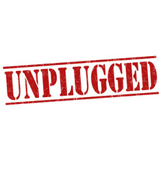 unplugged grunge stamp vector image