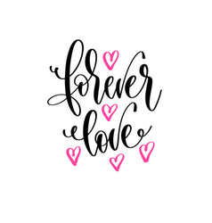 forever love - hand lettering positive quotes vector image